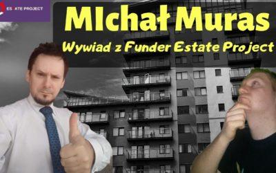 Wywiad z Michałem Murasem jednym z założycieli Estate Project
